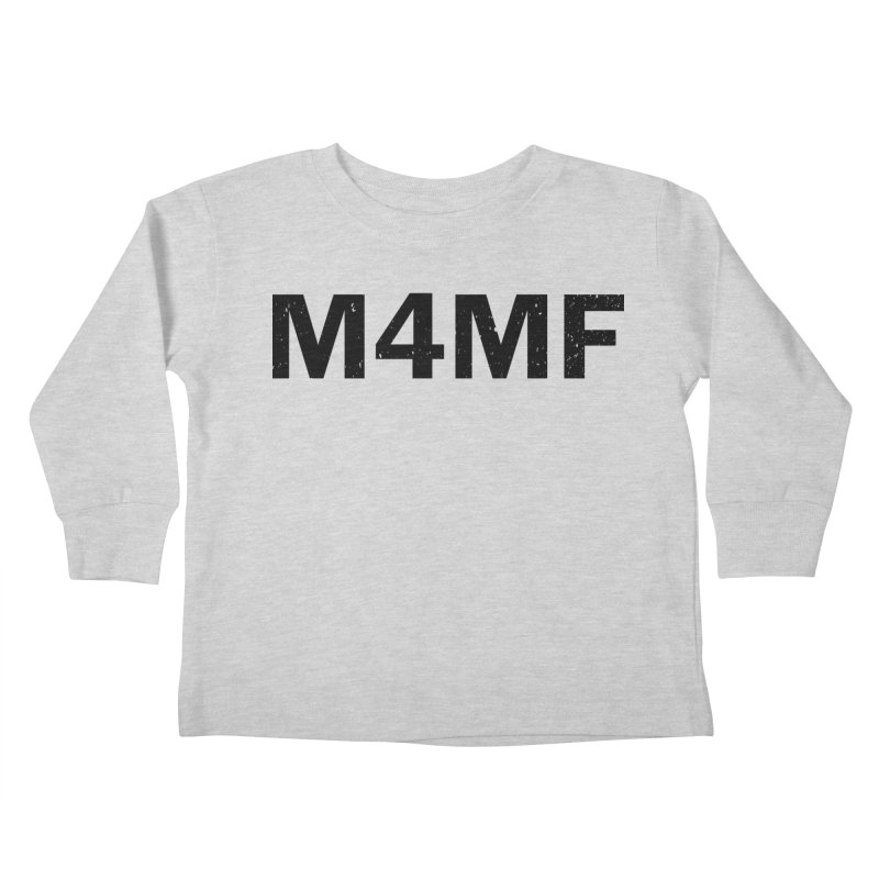 M4MF Kids Toddler Longsleeve T-Shirt by Prismheartstudio 's Artist Shop
