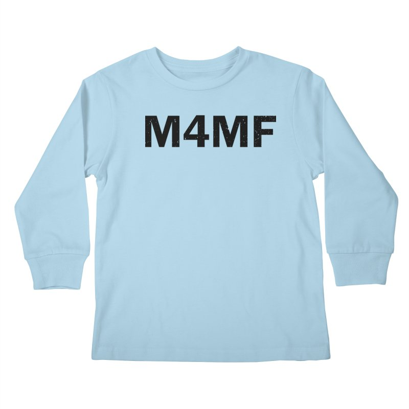 M4MF Kids Longsleeve T-Shirt by Prismheartstudio 's Artist Shop