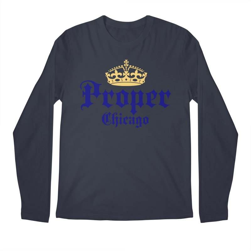 Proper Men's Longsleeve T-Shirt by Properchicago's Shop