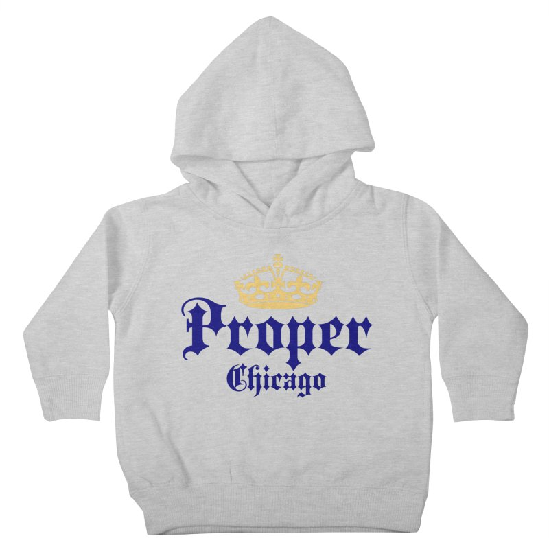 Proper Kids Toddler Pullover Hoody by Properchicago's Shop