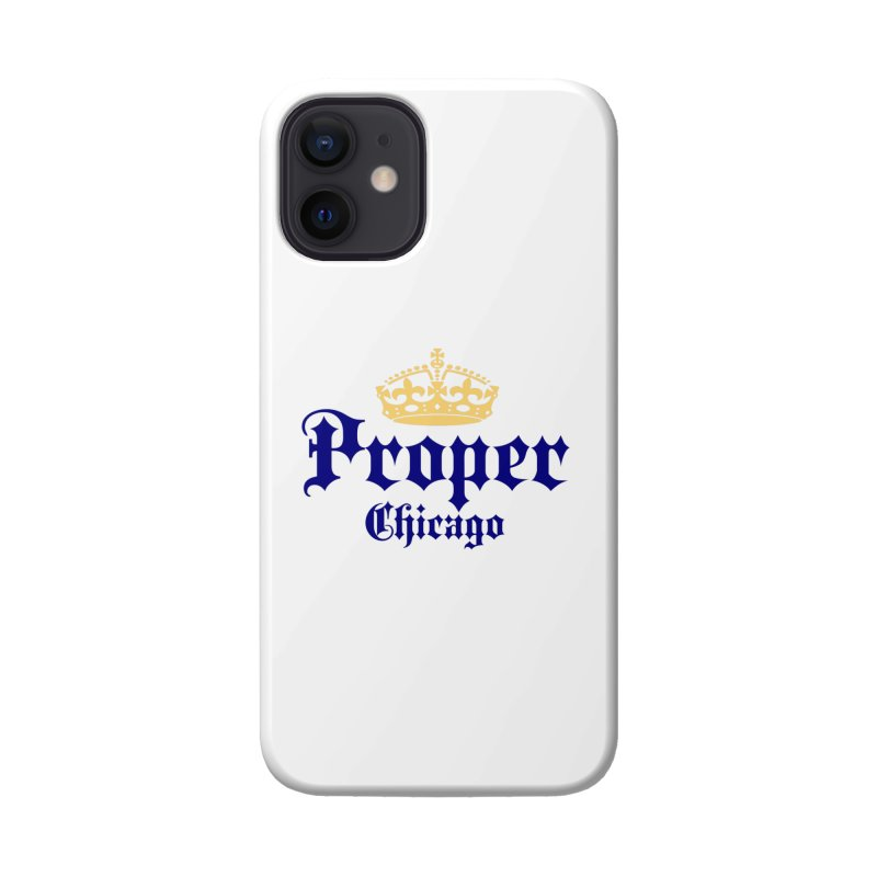 Proper Accessories Phone Case by Properchicago's Shop