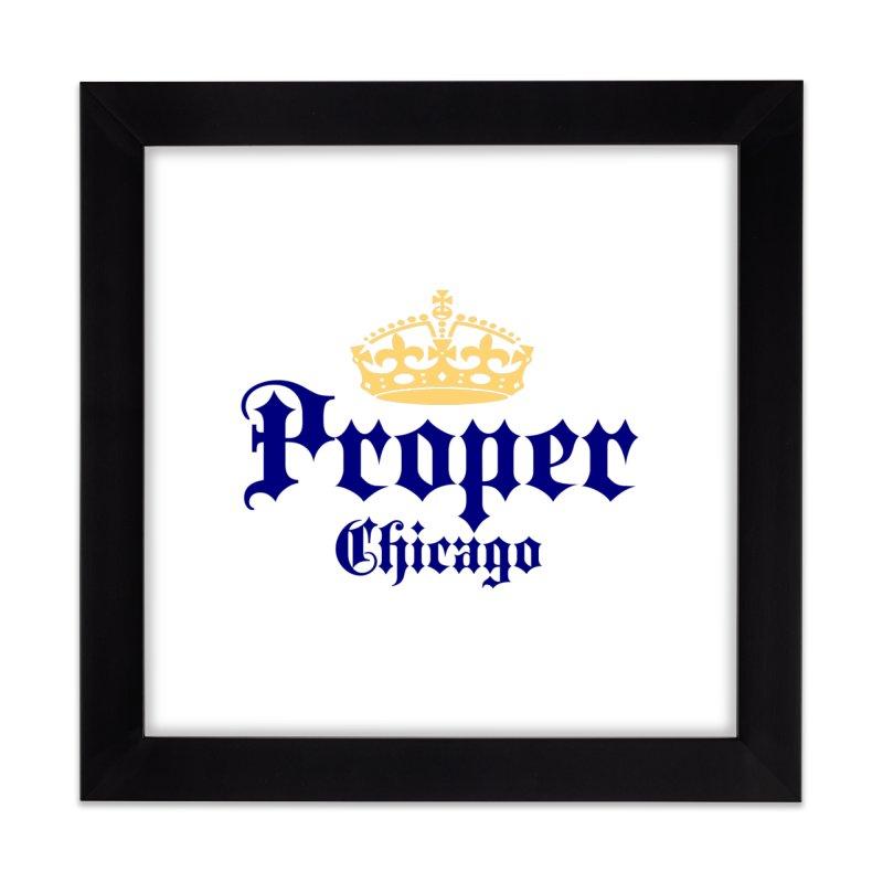 Proper Home Framed Fine Art Print by Properchicago's Shop