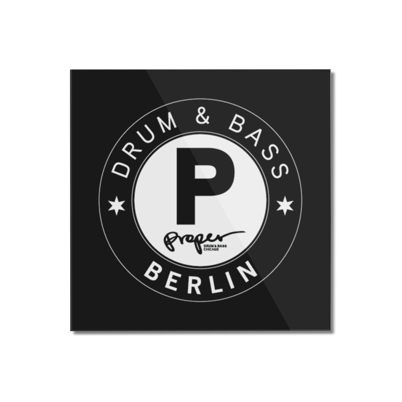 PROPER BERLIN Home Mounted Acrylic Print by Properchicago's Shop