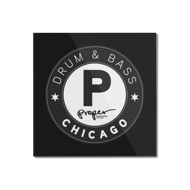 Proper logo Home Mounted Acrylic Print by Properchicago's Shop