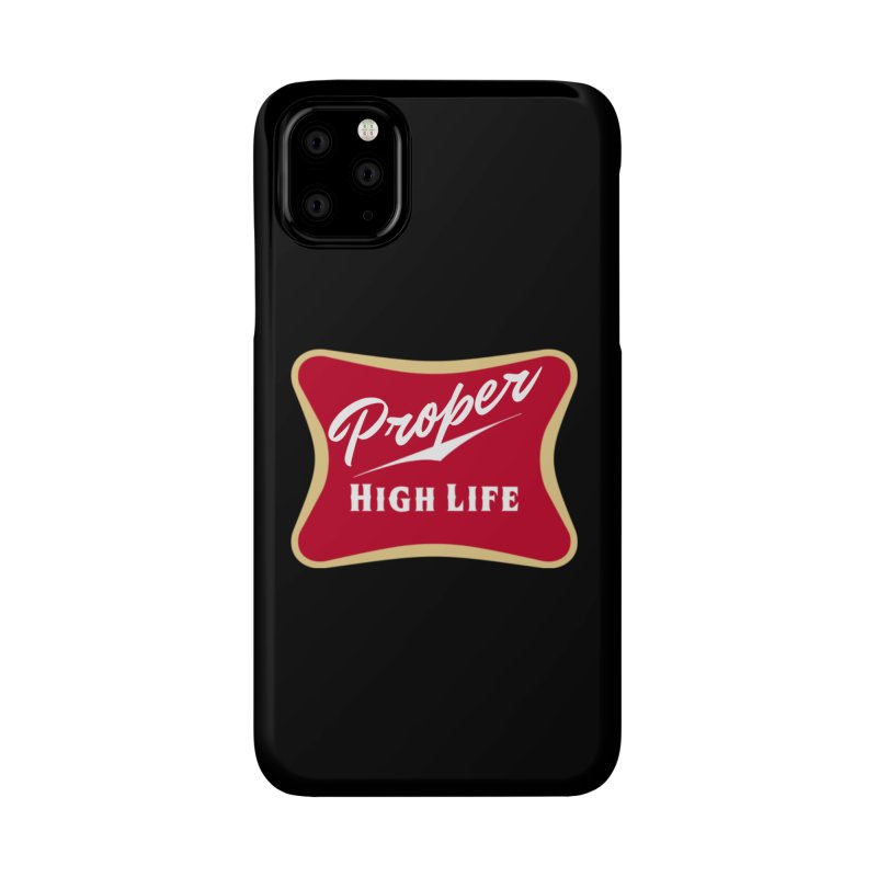 The High Life Accessories Phone Case by Properchicago's Shop