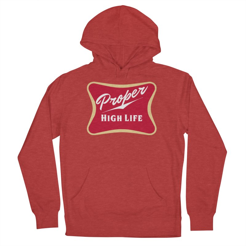 The High Life Women's French Terry Pullover Hoody by Properchicago's Shop