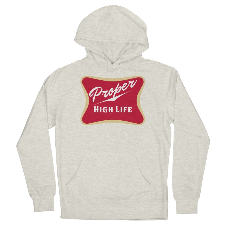 The High Life Men's French Terry Pullover Hoody by Properchicago's Shop