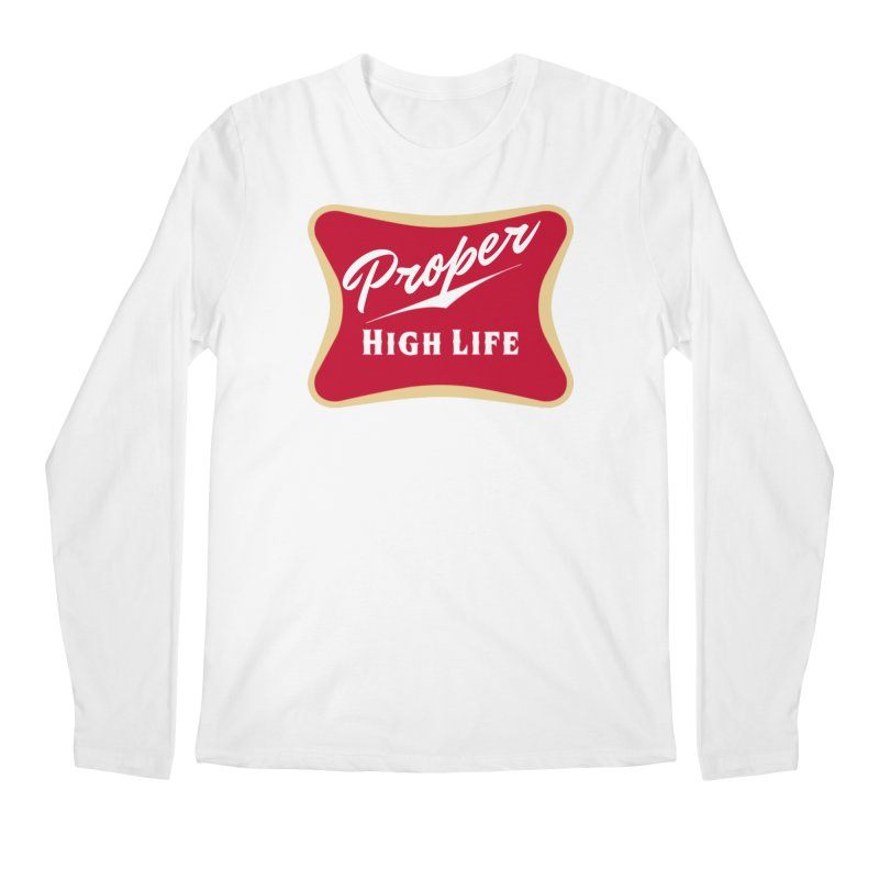 The High Life Men's Regular Longsleeve T-Shirt by Properchicago's Shop