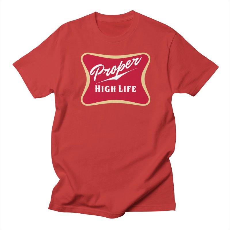The High Life Men's Regular T-Shirt by Properchicago's Shop