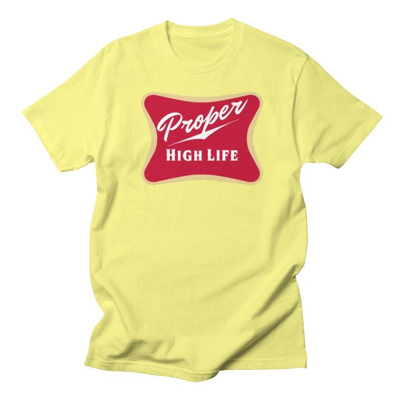 The High Life Women's Regular Unisex T-Shirt by Properchicago's Shop