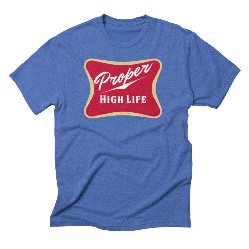 The High Life Men's Triblend T-Shirt by Properchicago's Shop