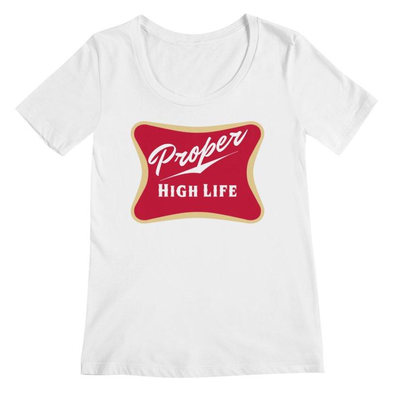 The High Life Women's Regular Scoop Neck by Properchicago's Shop
