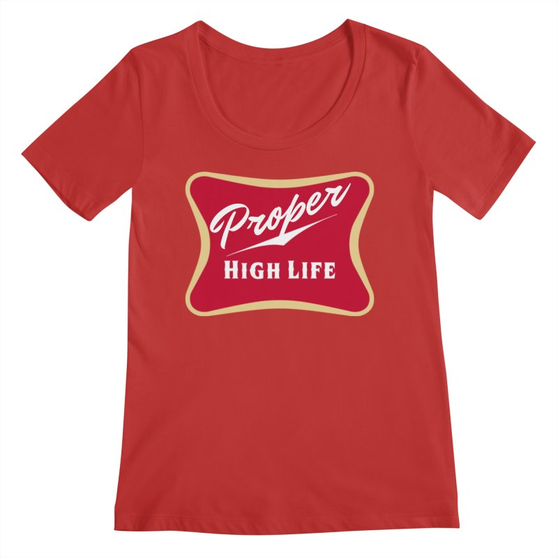 The High Life Women's Regular Scoop Neck by Properchicago's Shop