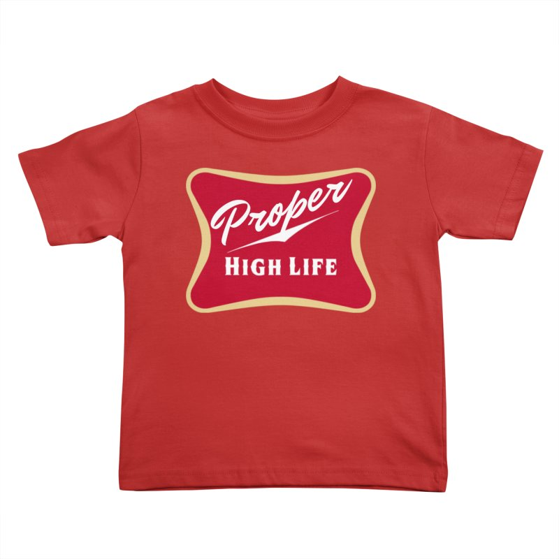 The High Life Kids Toddler T-Shirt by Properchicago's Shop