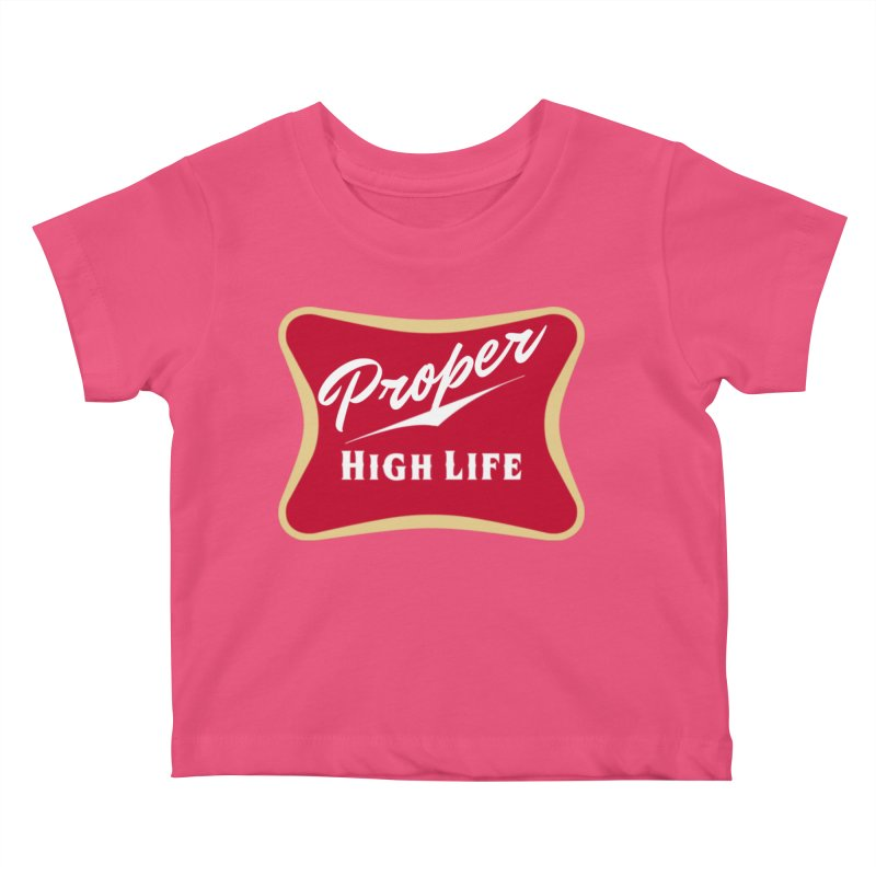 The High Life Kids Baby T-Shirt by Properchicago's Shop