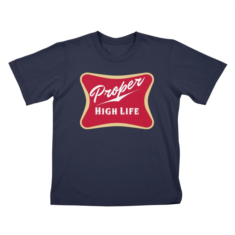 The High Life Kids T-Shirt by Properchicago's Shop