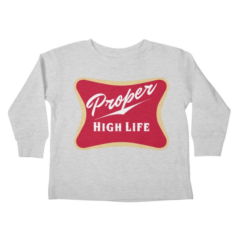 The High Life Kids Toddler Longsleeve T-Shirt by Properchicago's Shop