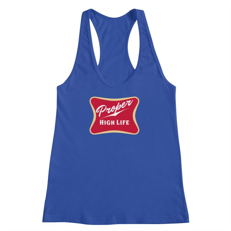 The High Life Women's Racerback Tank by Properchicago's Shop
