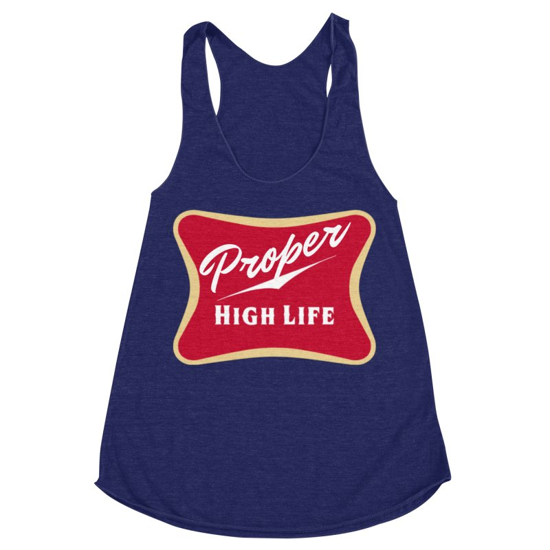 The High Life Women's Racerback Triblend Tank by Properchicago's Shop