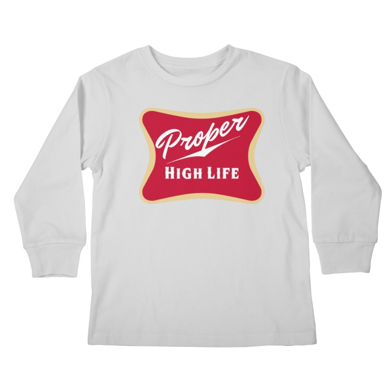 The High Life Kids Longsleeve T-Shirt by Properchicago's Shop