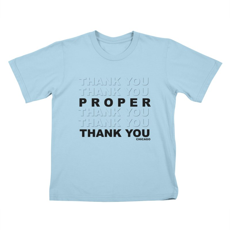 THANK YOU Kids T-Shirt by Properchicago's Shop