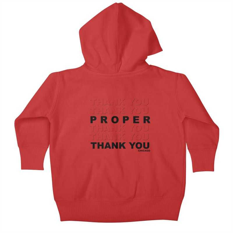 THANK YOU Kids Baby Zip-Up Hoody by Properchicago's Shop