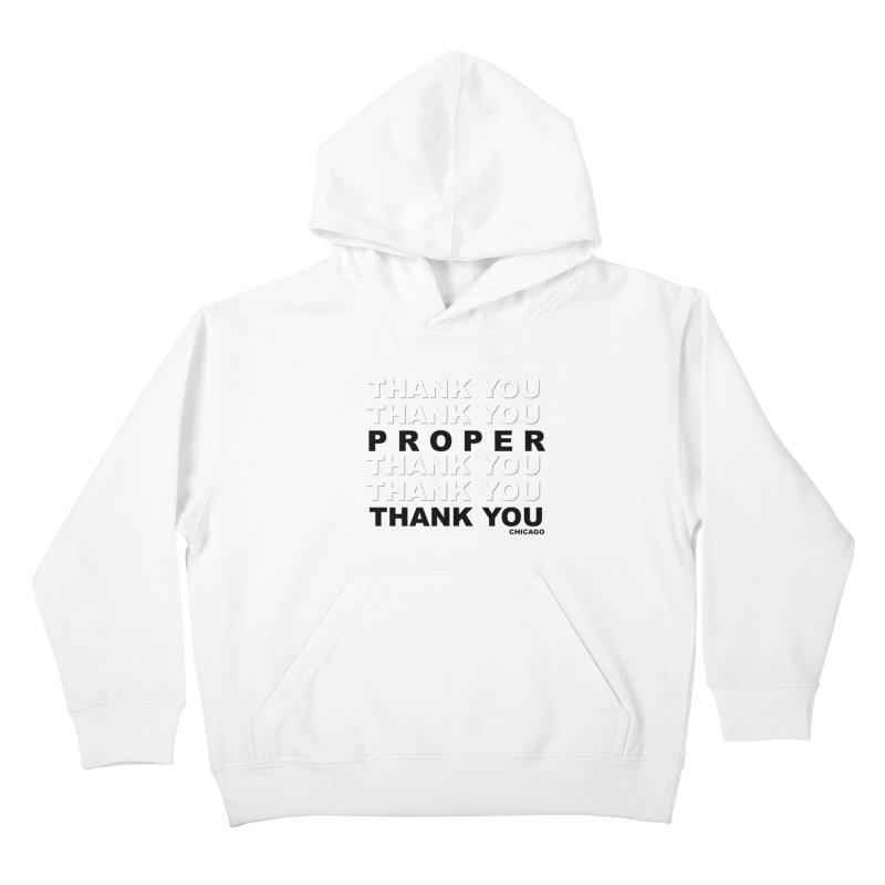 THANK YOU Kids Pullover Hoody by Properchicago's Shop