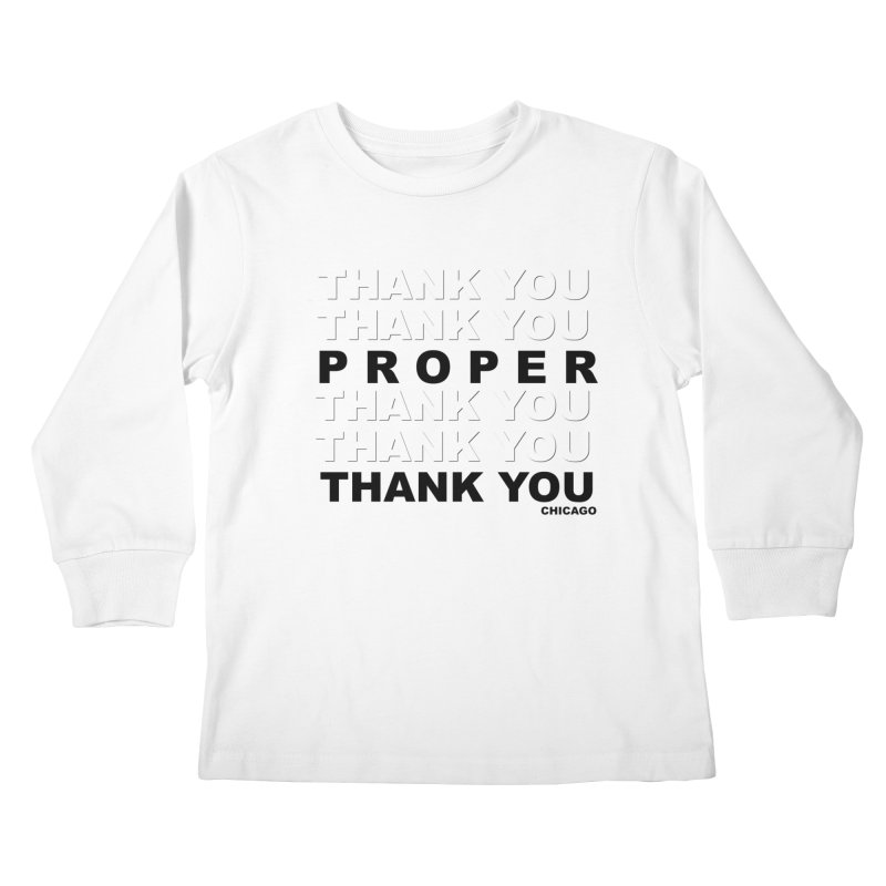 THANK YOU Kids Longsleeve T-Shirt by Properchicago's Shop