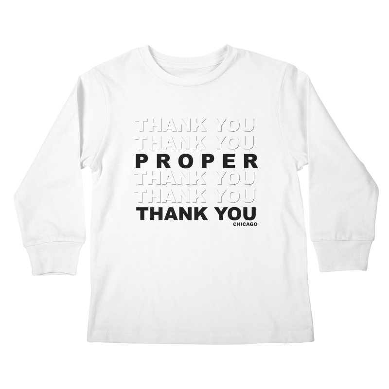 THANK YOU Kids Longsleeve T-Shirt by Properchicago's Shop