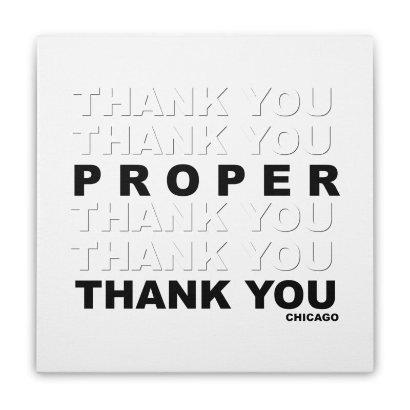 THANK YOU Home Stretched Canvas by Properchicago's Shop