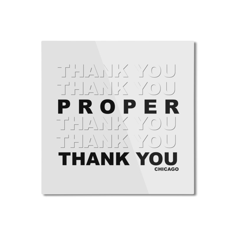 THANK YOU Home Mounted Aluminum Print by Properchicago's Shop