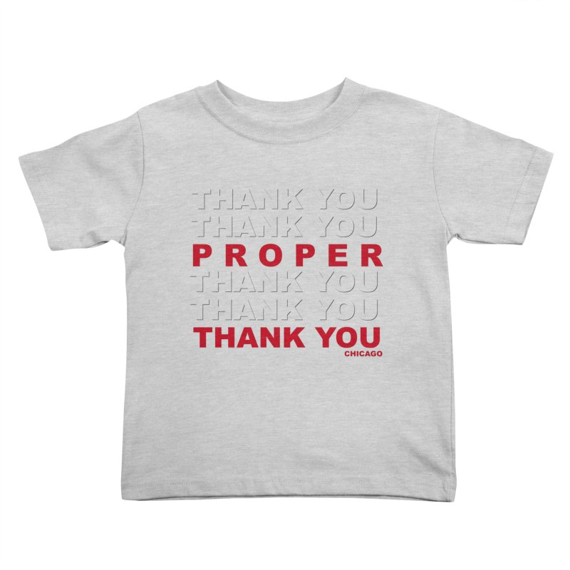 THANK YOU RED Kids Toddler T-Shirt by Properchicago's Shop