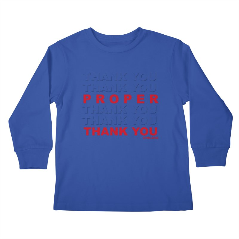 THANK YOU RED Kids Longsleeve T-Shirt by Properchicago's Shop