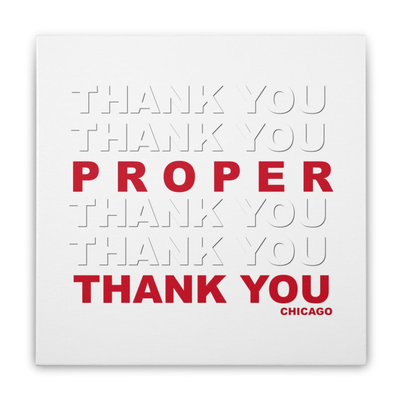 THANK YOU RED Home Stretched Canvas by Properchicago's Shop