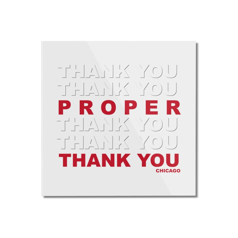 THANK YOU RED Home Mounted Acrylic Print by Properchicago's Shop