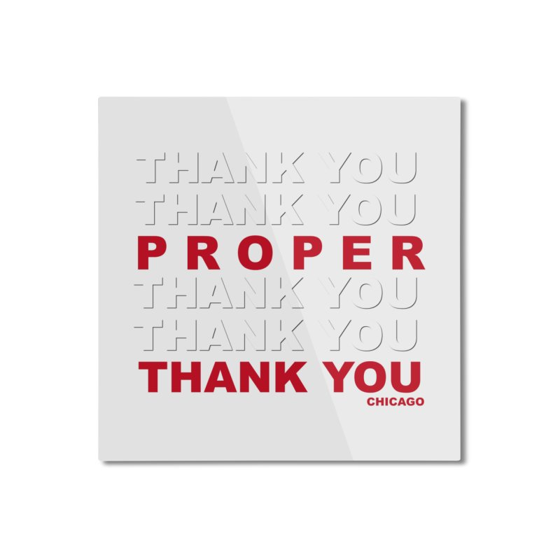 THANK YOU RED Home Mounted Aluminum Print by Properchicago's Shop