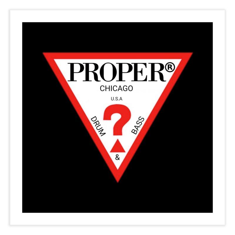 PROPER GUESS Home Fine Art Print by Properchicago's Shop