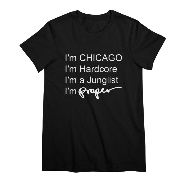 I am Hardcore Women's Premium T-Shirt by Properchicago's Shop
