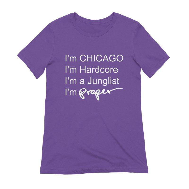 I am Hardcore Women's Extra Soft T-Shirt by Properchicago's Shop