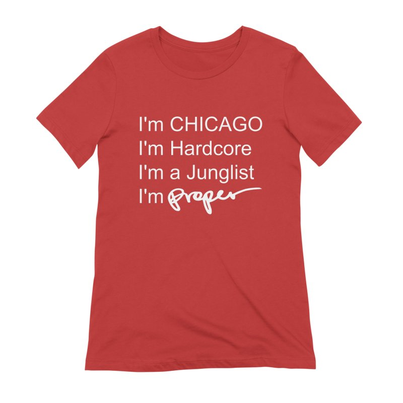 I am Hardcore Women's Extra Soft T-Shirt by Properchicago's Shop