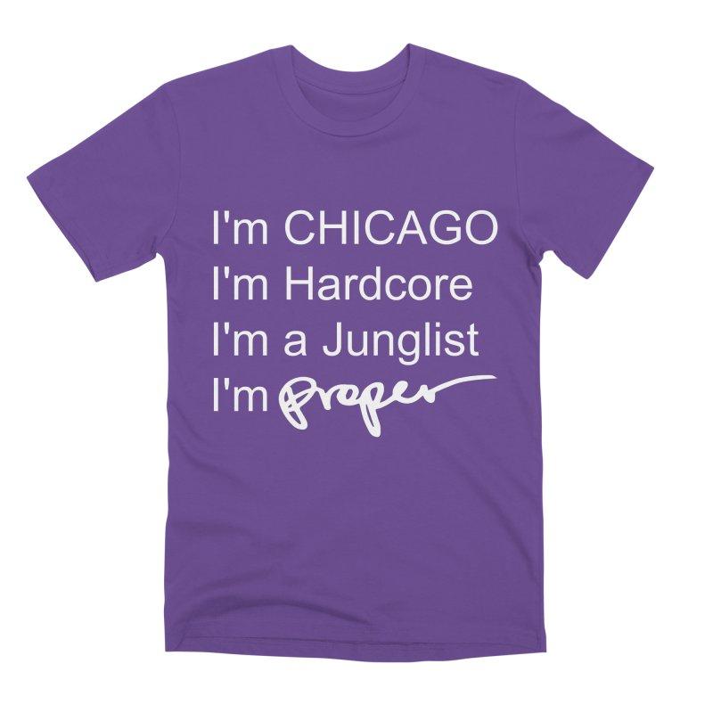 I am Hardcore Men's Premium T-Shirt by Properchicago's Shop