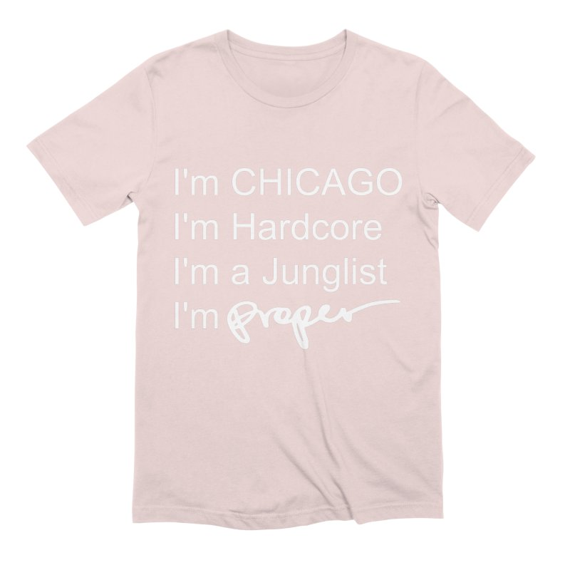 I am Hardcore Men's Extra Soft T-Shirt by Properchicago's Shop