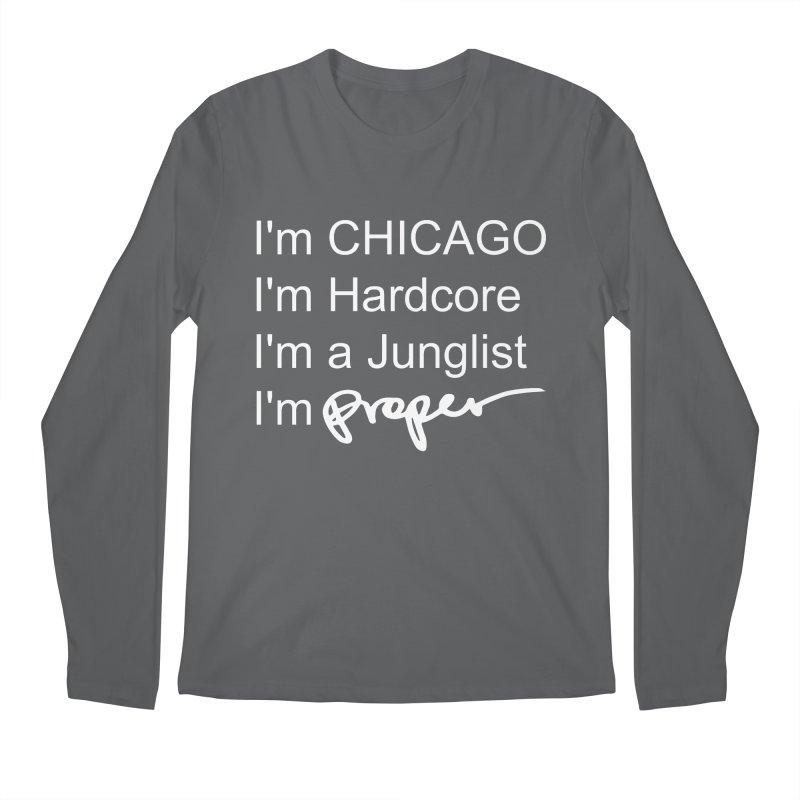 I am Hardcore Men's Longsleeve T-Shirt by Properchicago's Shop