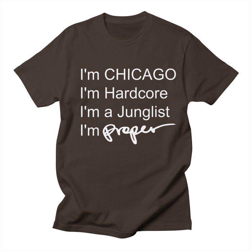 I am Hardcore Men's Regular T-Shirt by Properchicago's Shop
