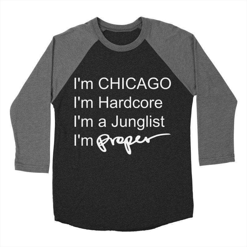 I am Hardcore Men's Baseball Triblend Longsleeve T-Shirt by Properchicago's Shop