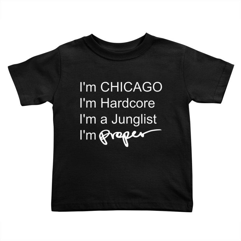 I am Hardcore Kids Toddler T-Shirt by Properchicago's Shop
