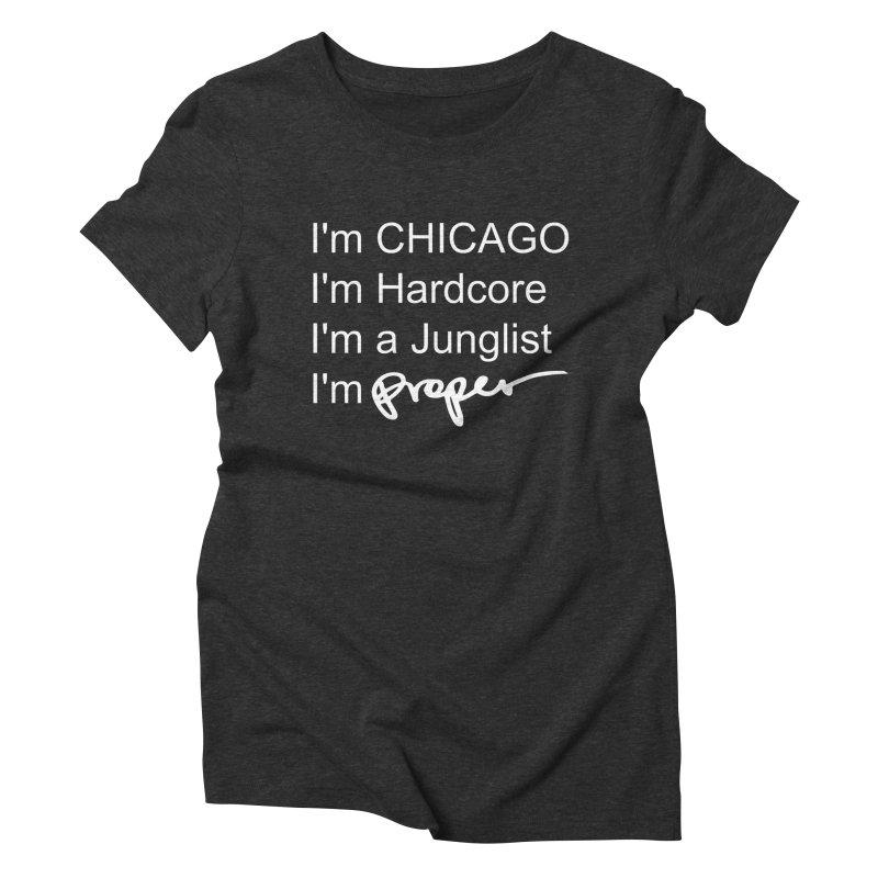 I am Hardcore Women's Triblend T-Shirt by Properchicago's Shop