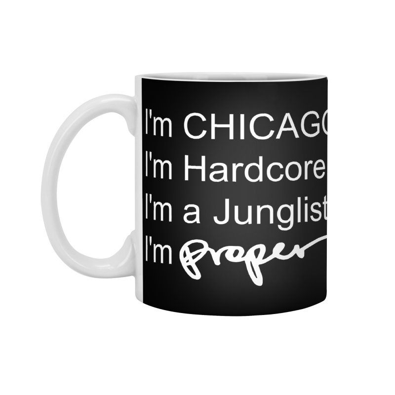 I am Hardcore Accessories Standard Mug by Properchicago's Shop