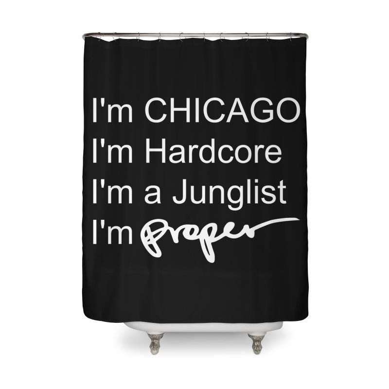 I am Hardcore Home Shower Curtain by Properchicago's Shop