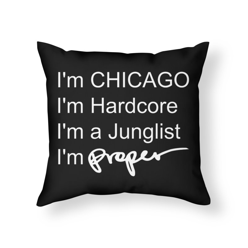 I am Hardcore Home Throw Pillow by Properchicago's Shop